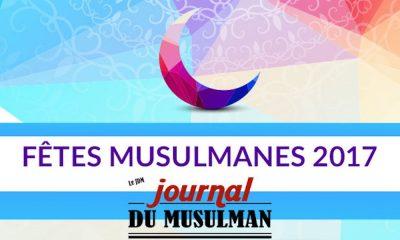 Dates des fêtes musulmanes 2017 prévisions